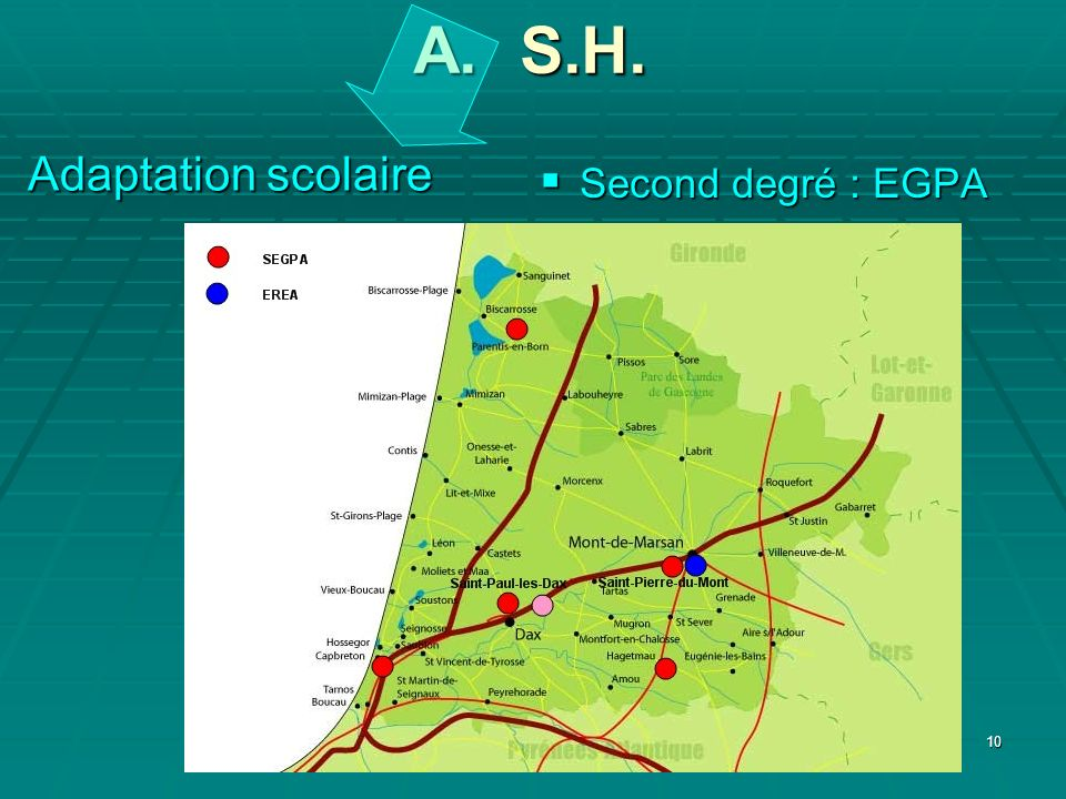 A. S.H. Adaptation scolaire Second degré : EGPA