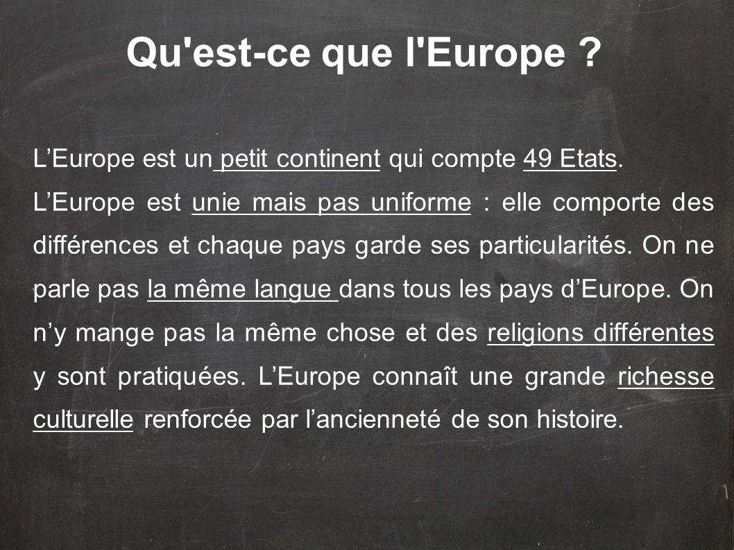 Qu est-ce que l Europe L'Europe est un petit continent qui compte 49 Etats.