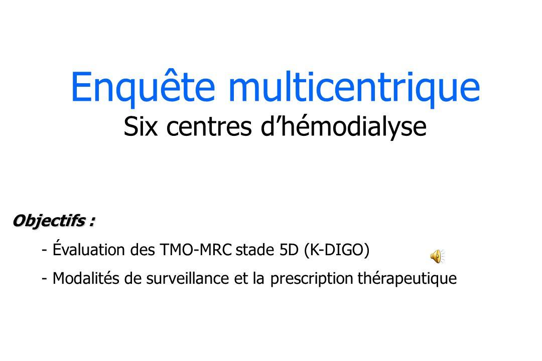 Enquête multicentrique Six centres d'hémodialyse