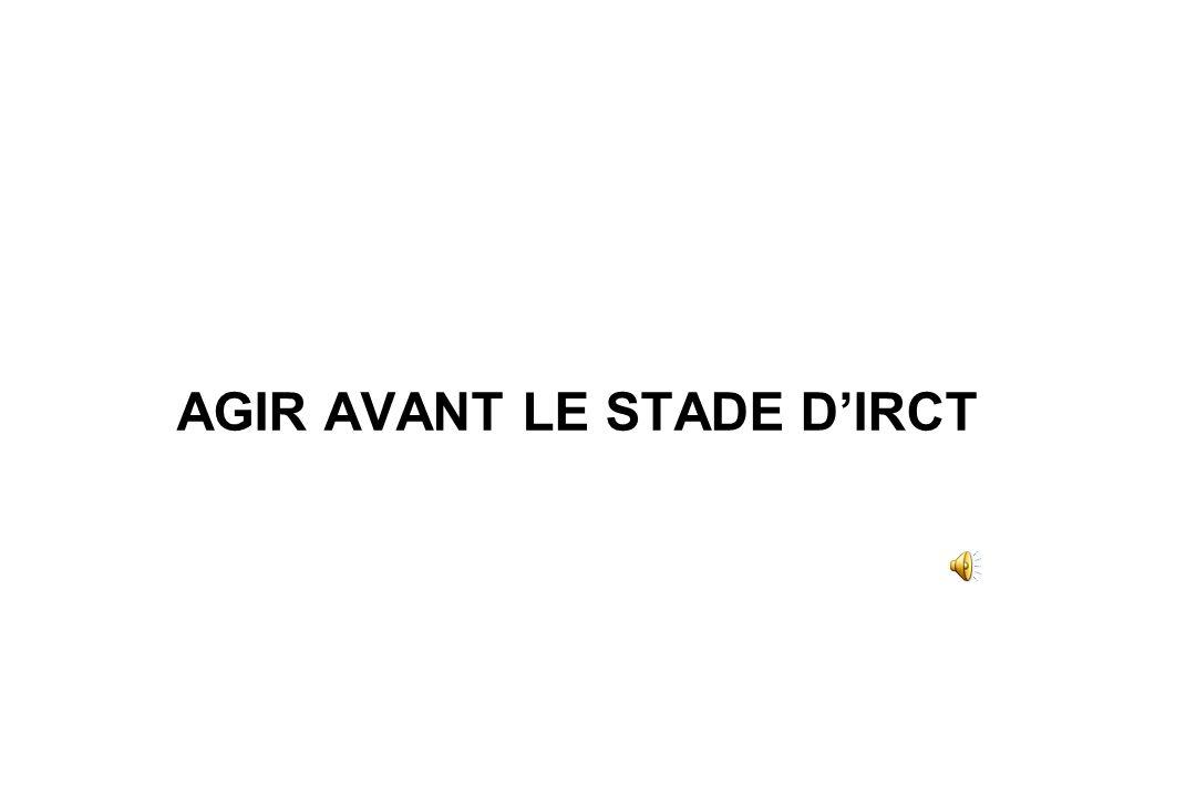 AGIR AVANT LE STADE D'IRCT