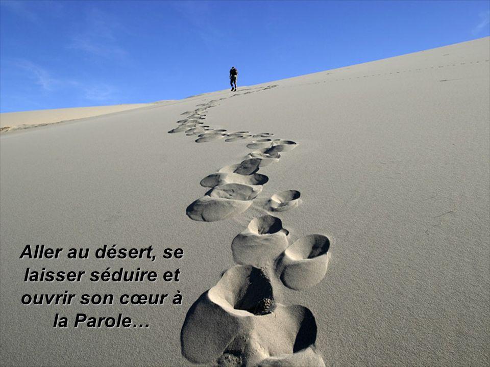 Aller au désert, se laisser séduire et ouvrir son cœur à