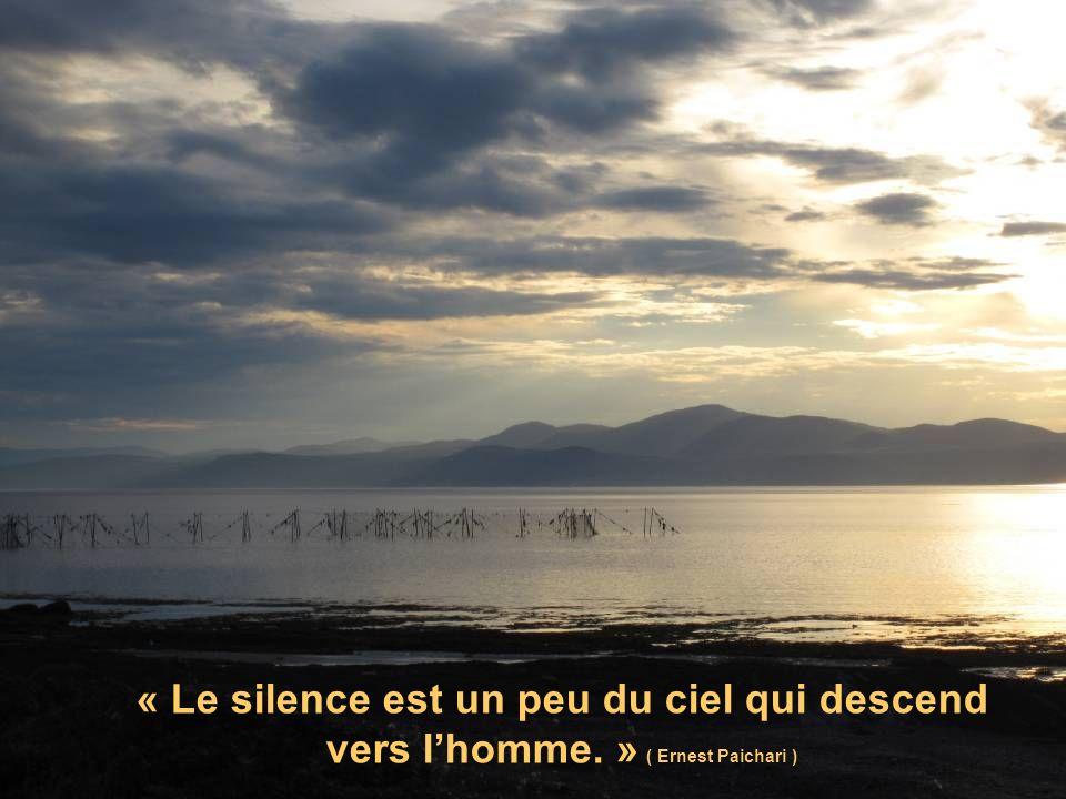 « Le silence est un peu du ciel qui descend vers l'homme