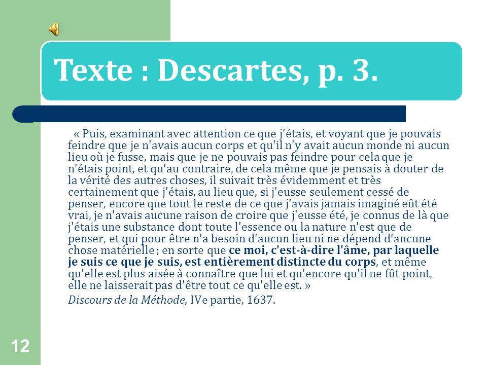 Discours de la Méthode, IVe partie, 1637.