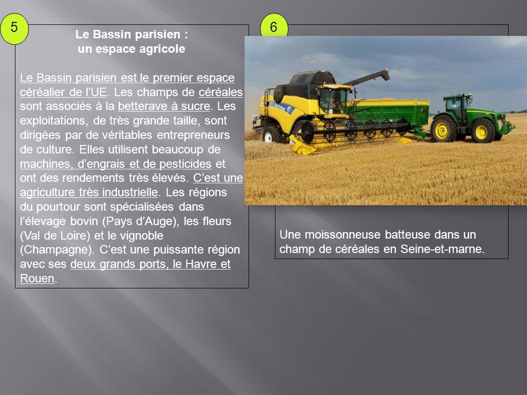 5 6 Le Bassin parisien : un espace agricole