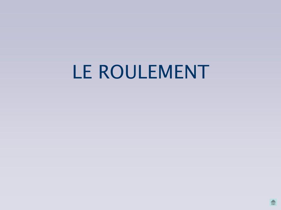 LE ROULEMENT