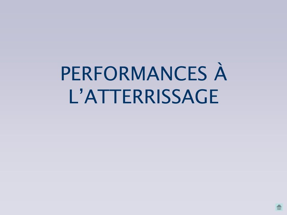 PERFORMANCES À L'ATTERRISSAGE