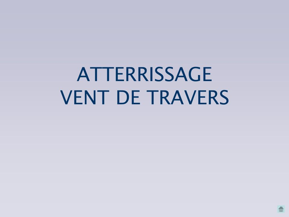 ATTERRISSAGE VENT DE TRAVERS