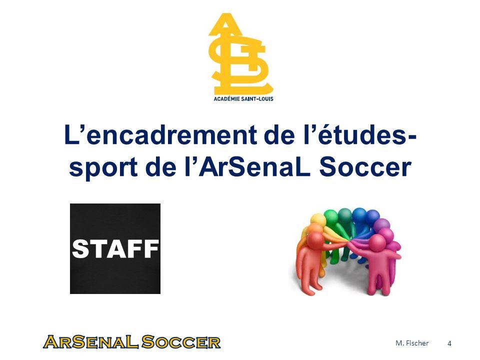 L'encadrement de l'études-sport de l'ArSenaL Soccer