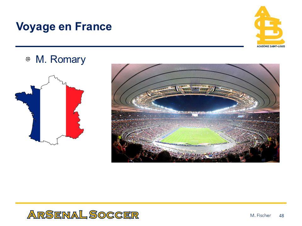 Voyage en France M. Romary M. Fischer