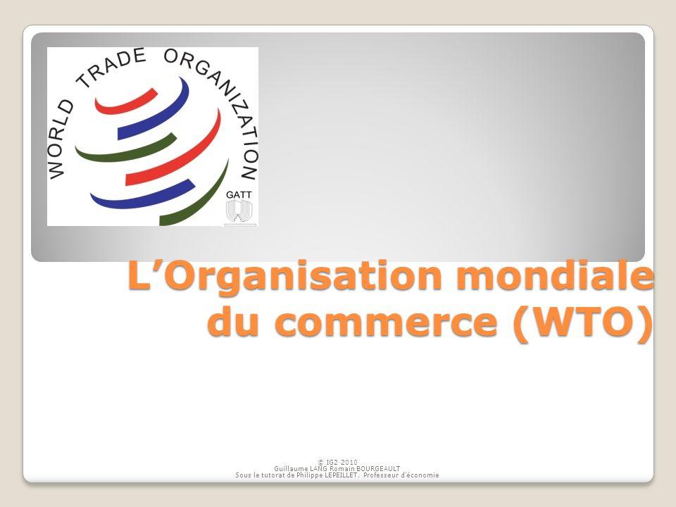 L'Organisation mondiale du commerce (WTO)