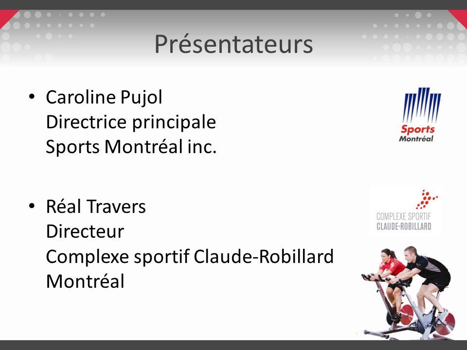 PrésentateursCaroline Pujol Directrice principale Sports Montréal inc.