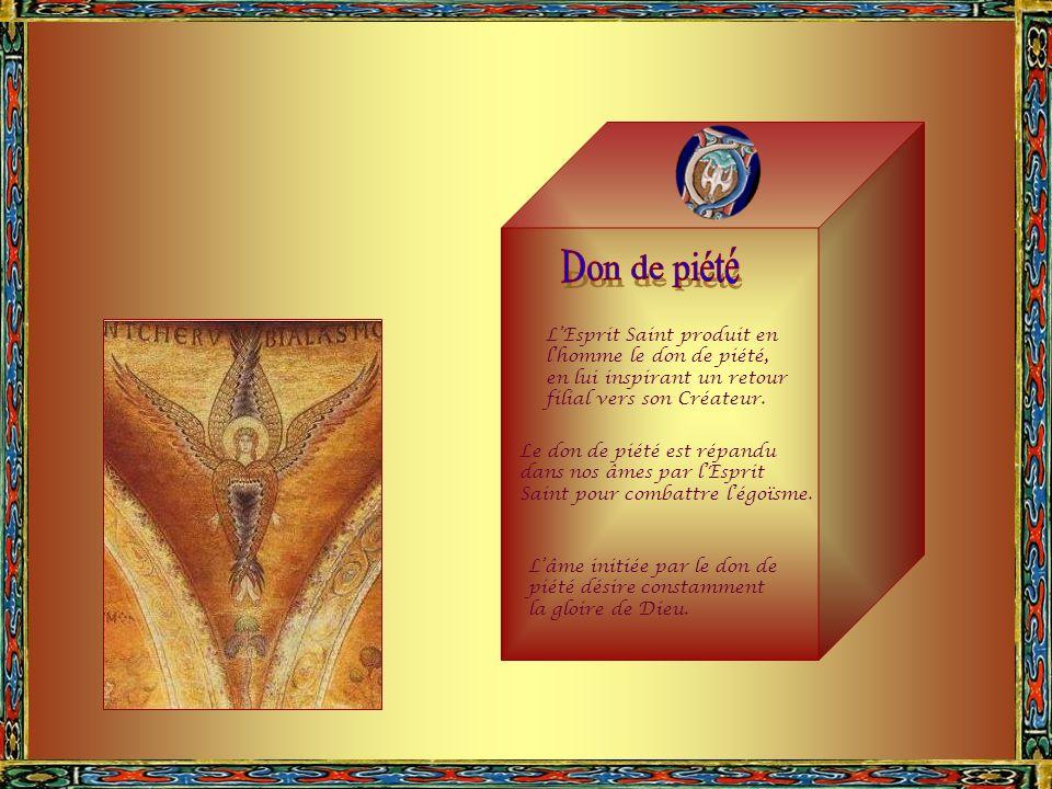 Don de piété L'Esprit Saint produit en l'homme le don de piété,