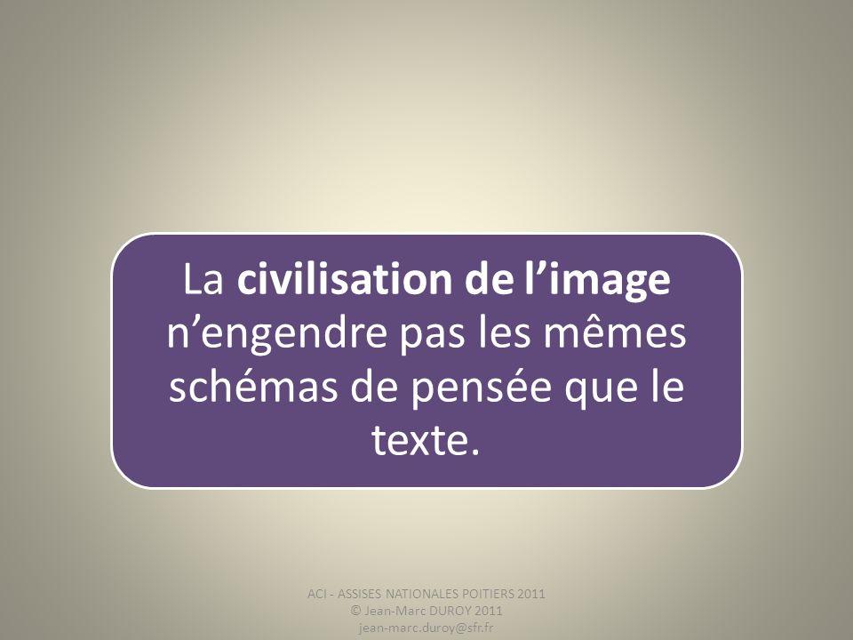 La civilisation de l'image n'engendre pas les mêmes schémas de pensée que le texte.