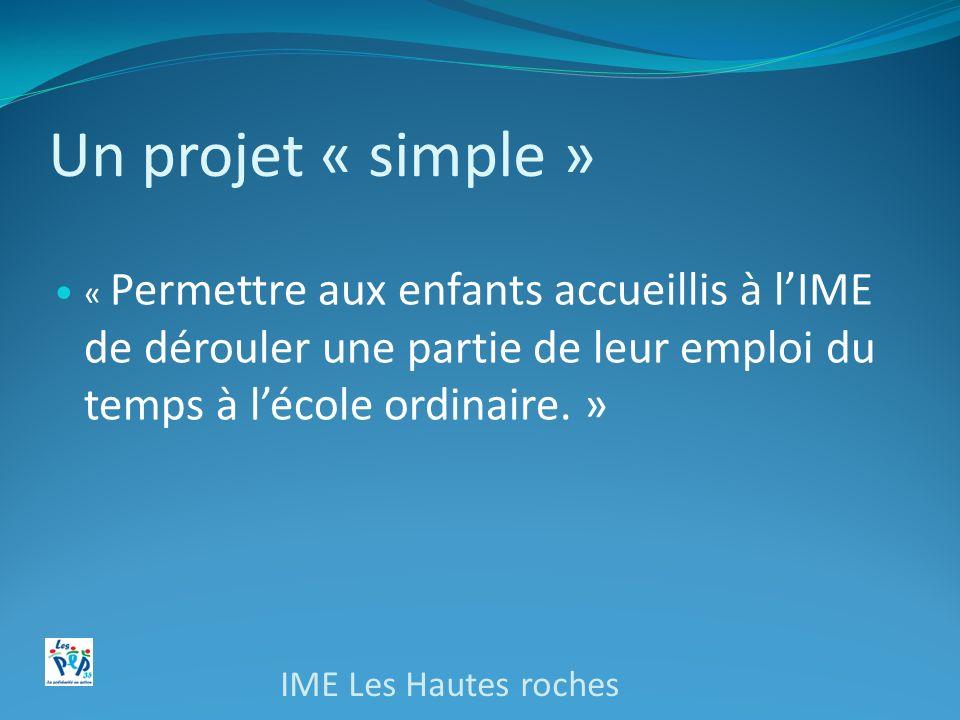 Un projet « simple » IME Les Hautes roches