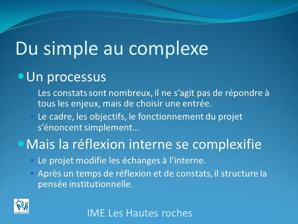 Du simple au complexe Un processus
