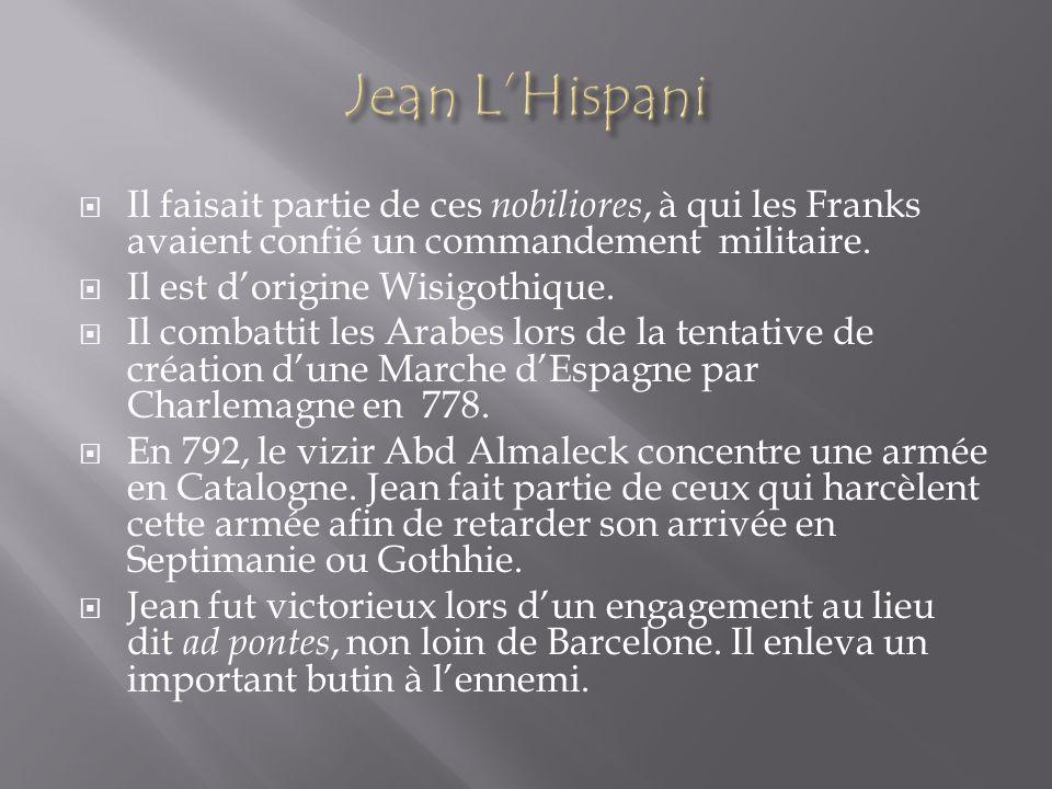 Jean L'Hispani Il faisait partie de ces nobiliores, à qui les Franks avaient confié un commandement militaire.