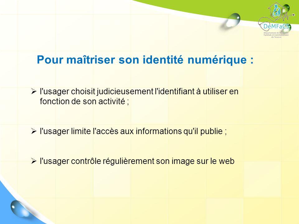 Pour maîtriser son identité numérique :
