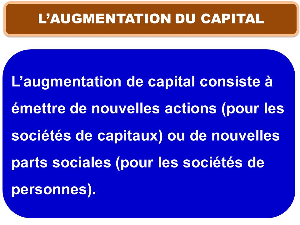 L'AUGMENTATION DU CAPITAL
