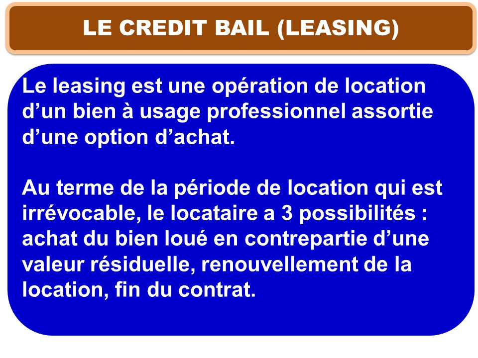 LE CREDIT BAIL (LEASING)