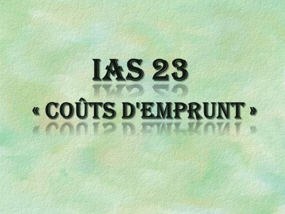IAS 23 « Coûts d emprunt »