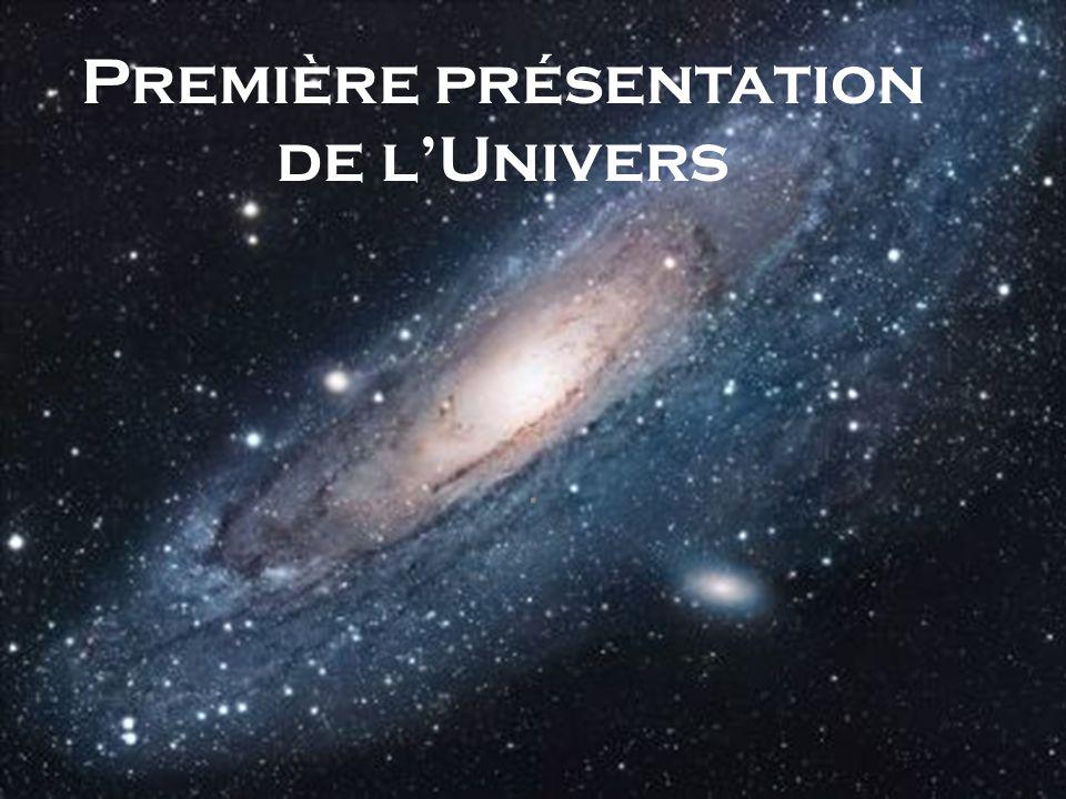 Première présentation de l'Univers
