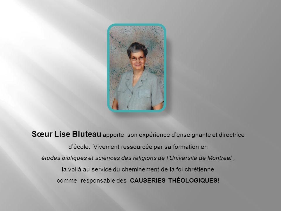 Sœur Lise Bluteau apporte son expérience d'enseignante et directrice d'école. Vivement ressourcée par sa formation en
