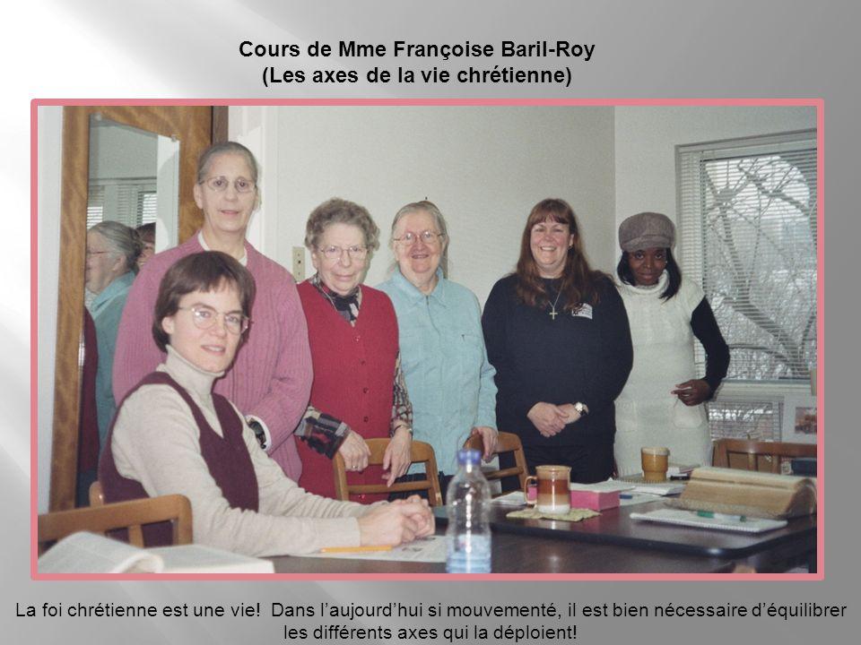 Cours de Mme Françoise Baril-Roy (Les axes de la vie chrétienne)