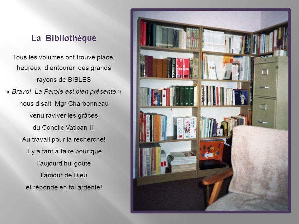 La Bibliothèque Tous les volumes ont trouvé place,