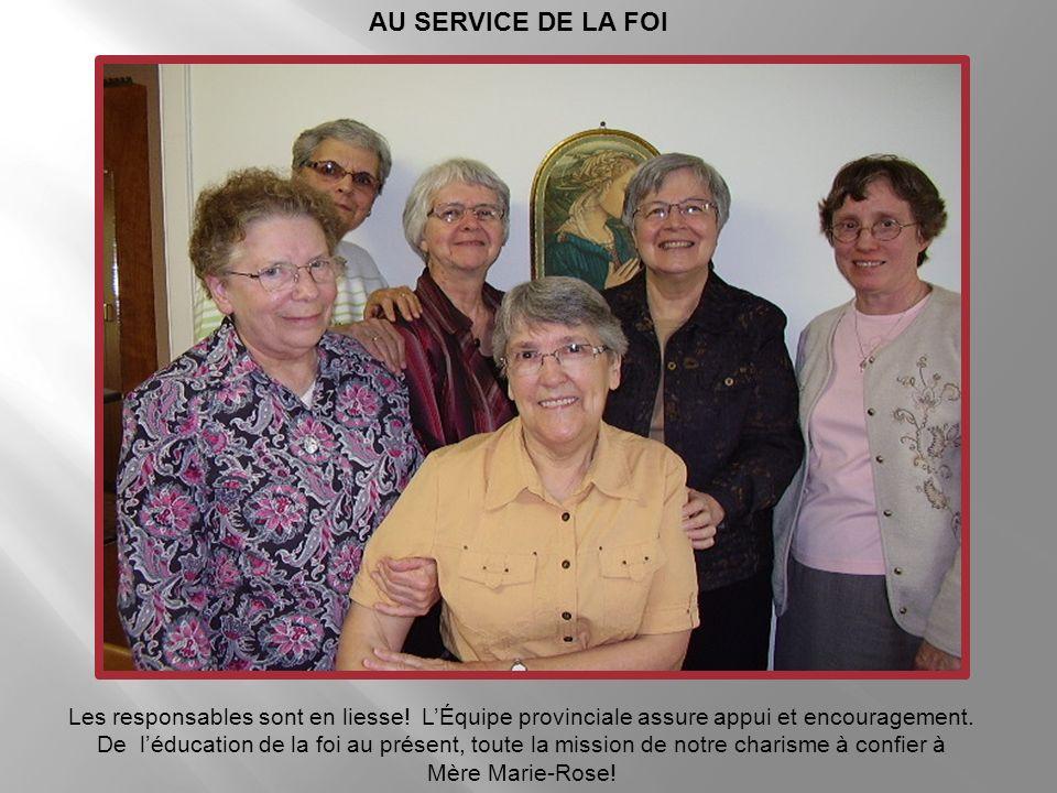 AU SERVICE DE LA FOI Les responsables sont en liesse! L'Équipe provinciale assure appui et encouragement.