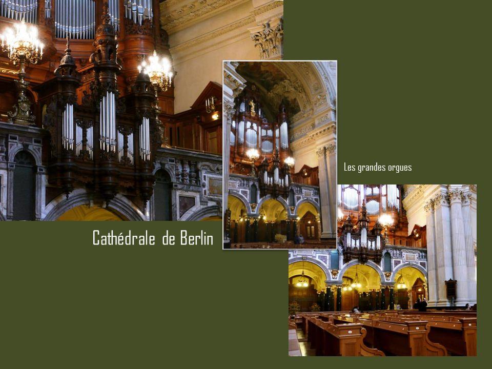 Les grandes orgues Cathédrale de Berlin