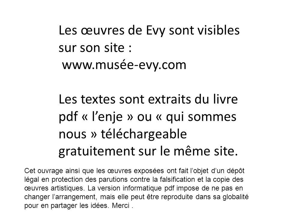 Les œuvres de Evy sont visibles sur son site : www.musée-evy.com