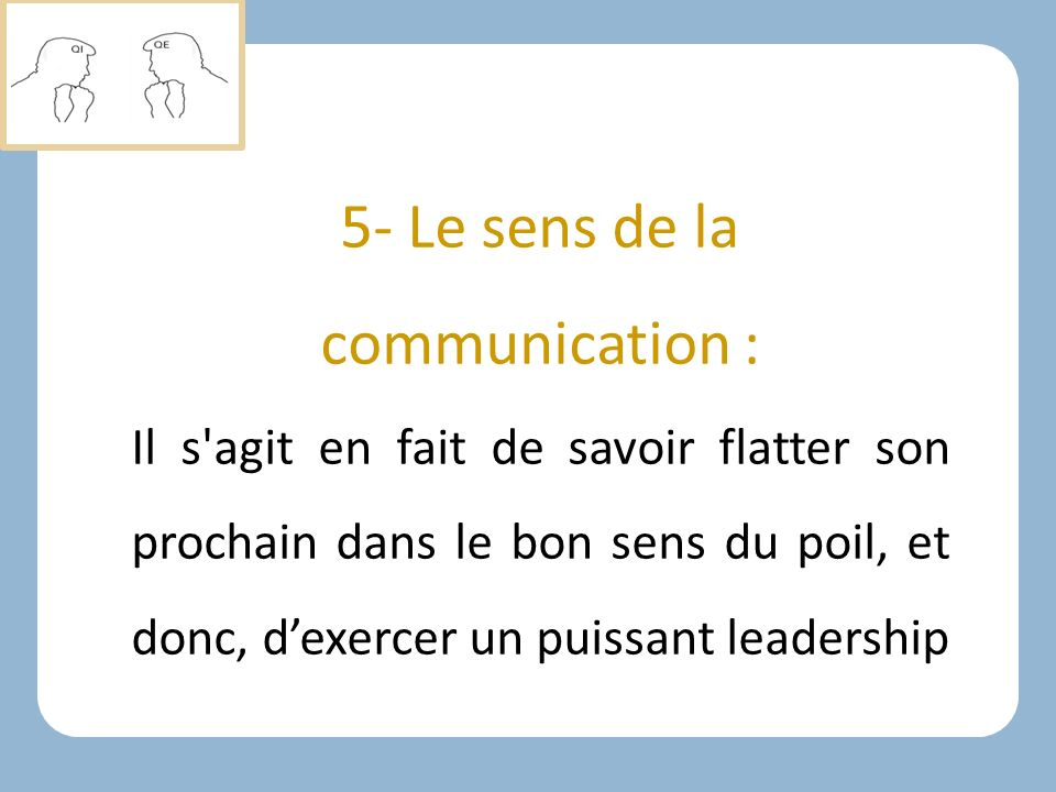 5- Le sens de la communication :