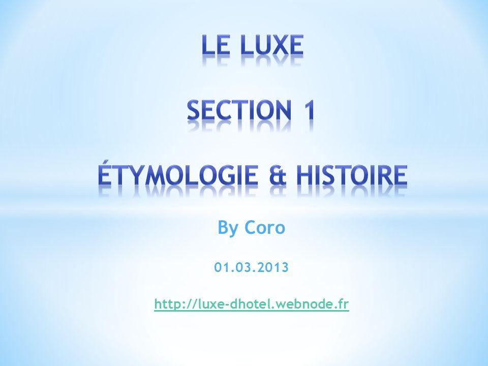Le Luxe section 1 étymologie & histoire