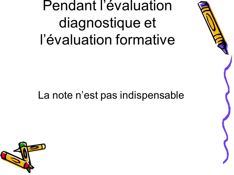 Pendant l'évaluation diagnostique et l'évaluation formative