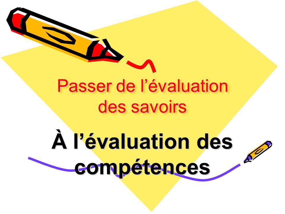Passer de l'évaluation des savoirs