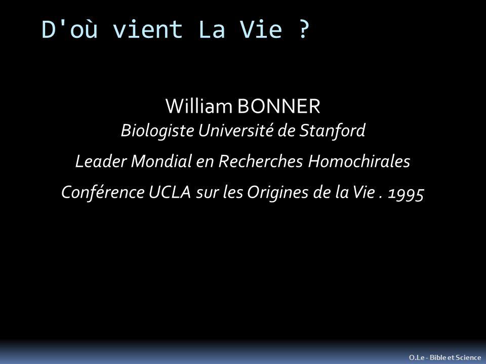 D où vient La Vie William BONNER Biologiste Université de Stanford