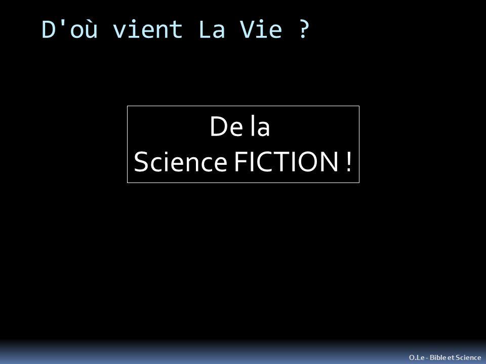 D où vient La Vie De la Science FICTION ! O.Le - Bible et Science