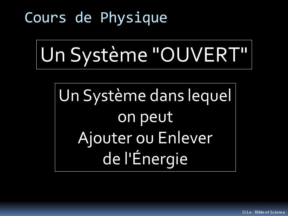 Un Système OUVERT Un Système dans lequel on peut Ajouter ou Enlever