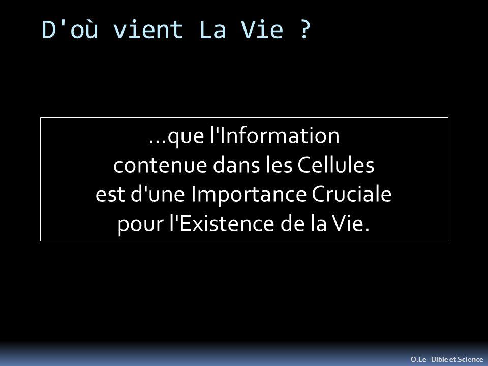 D où vient La Vie …que l Information contenue dans les Cellules