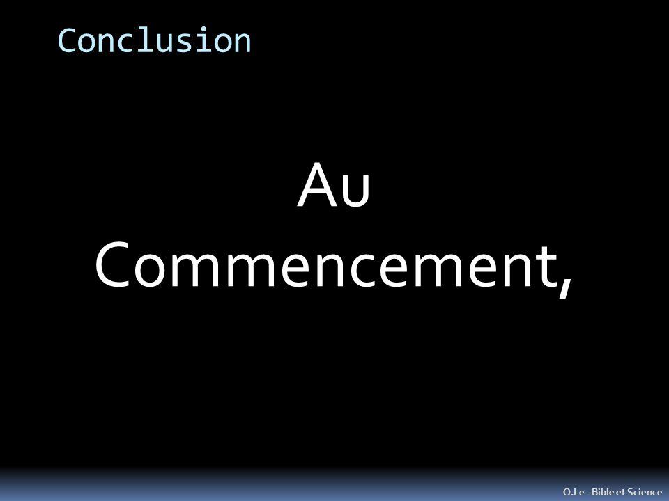 Conclusion Au Commencement, O.Le - Bible et Science