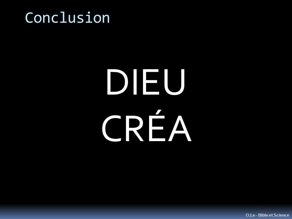 Conclusion DIEU CRÉA O.Le - Bible et Science