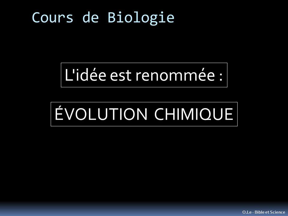 L idée est renommée : ÉVOLUTION CHIMIQUE Cours de Biologie