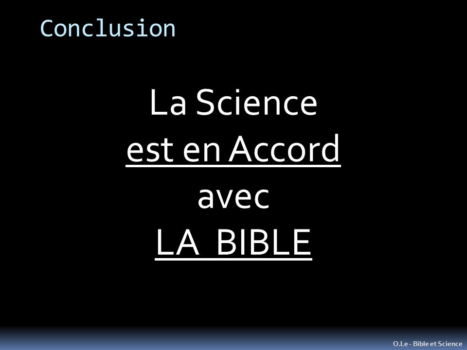 La Science est en Accord avec LA BIBLE Conclusion