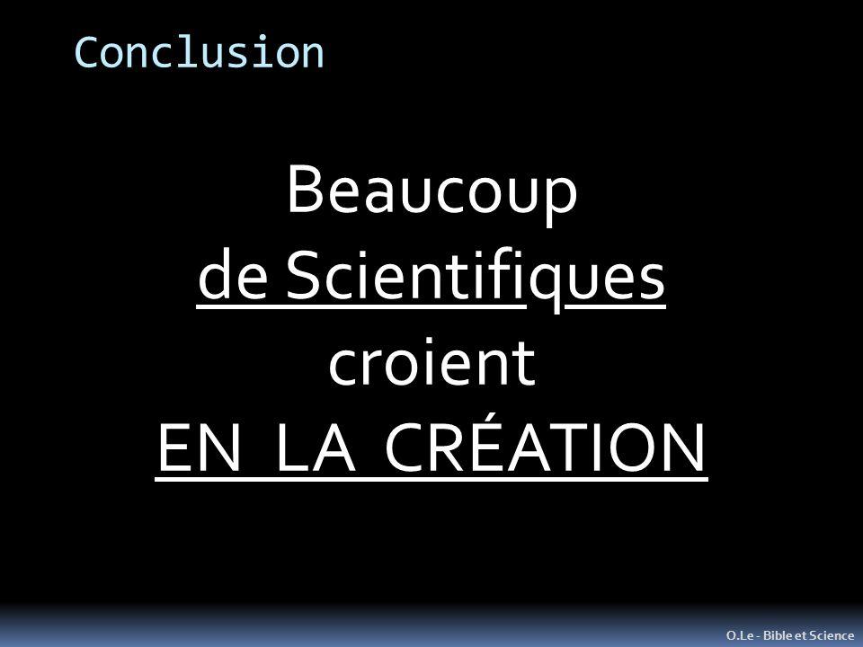Beaucoup de Scientifiques croient EN LA CRÉATION Conclusion