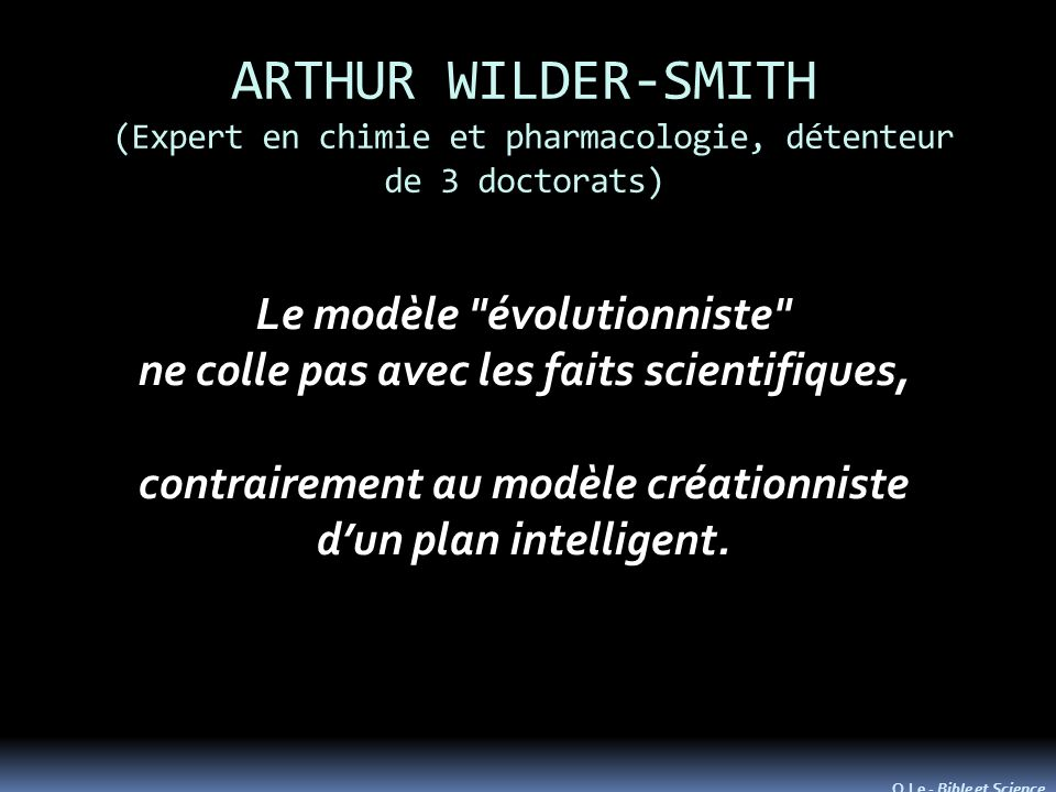 ARTHUR WILDER-SMITH (Expert en chimie et pharmacologie, détenteur de 3 doctorats)