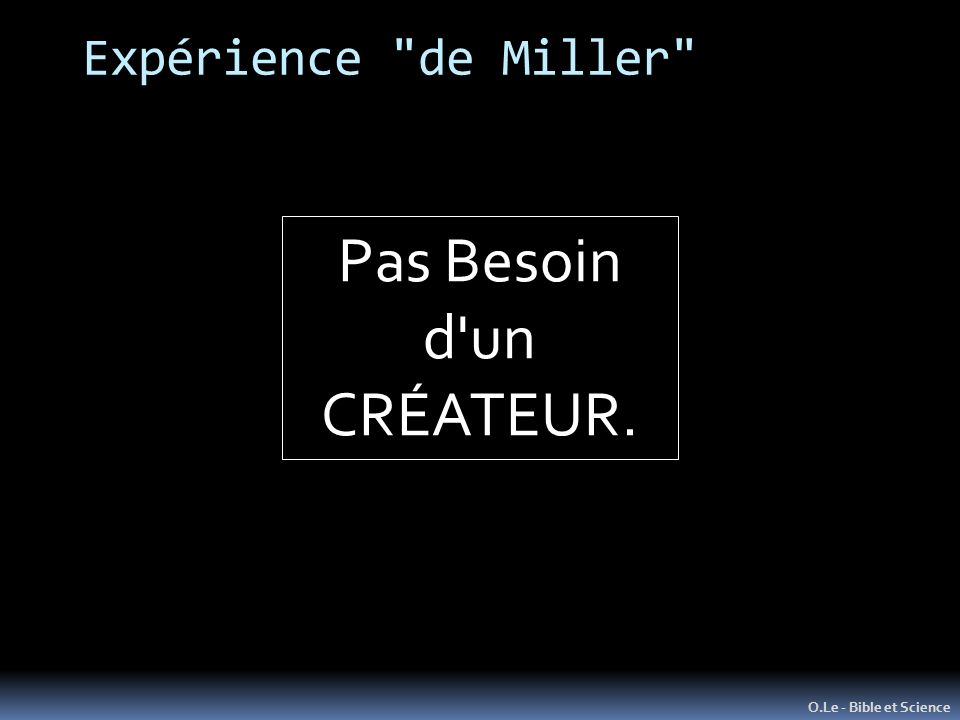 Pas Besoin d un CRÉATEUR. Expérience de Miller