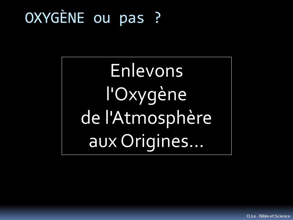Enlevons l Oxygène de l Atmosphère aux Origines… OXYGÈNE ou pas