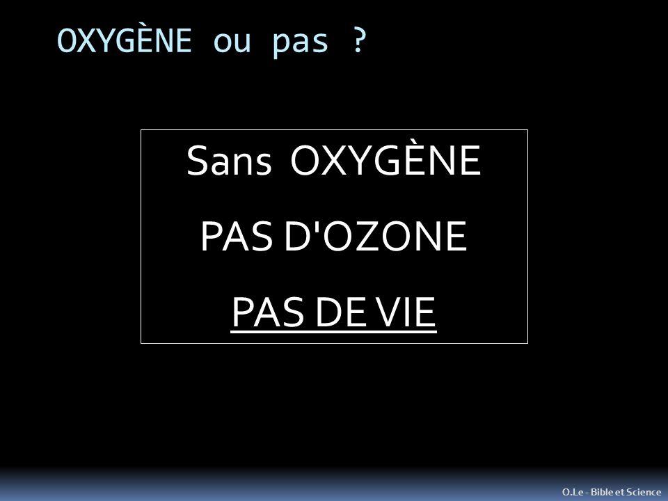 Sans OXYGÈNE PAS D OZONE PAS DE VIE OXYGÈNE ou pas