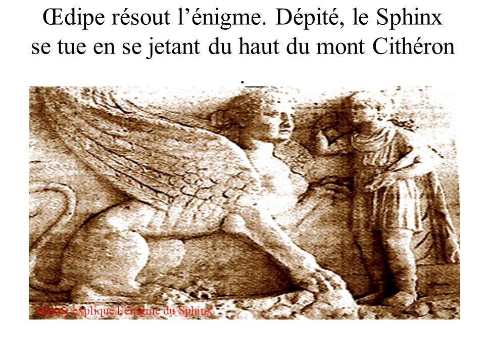 Œdipe résout l'énigme. Dépité, le Sphinx se tue en se jetant du haut du mont Cithéron .