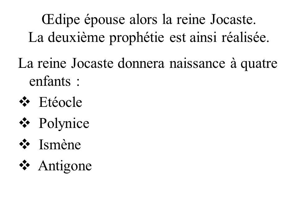 Œdipe épouse alors la reine Jocaste